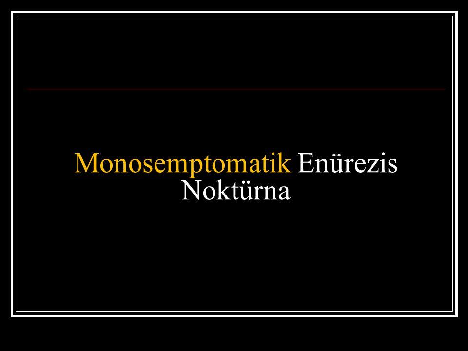 Non-monosemptomatik enürezis noktürna Gündüz semptomları Gündüz inkontinansı Fonksiyonel inkontinans Yapısal inkontinans