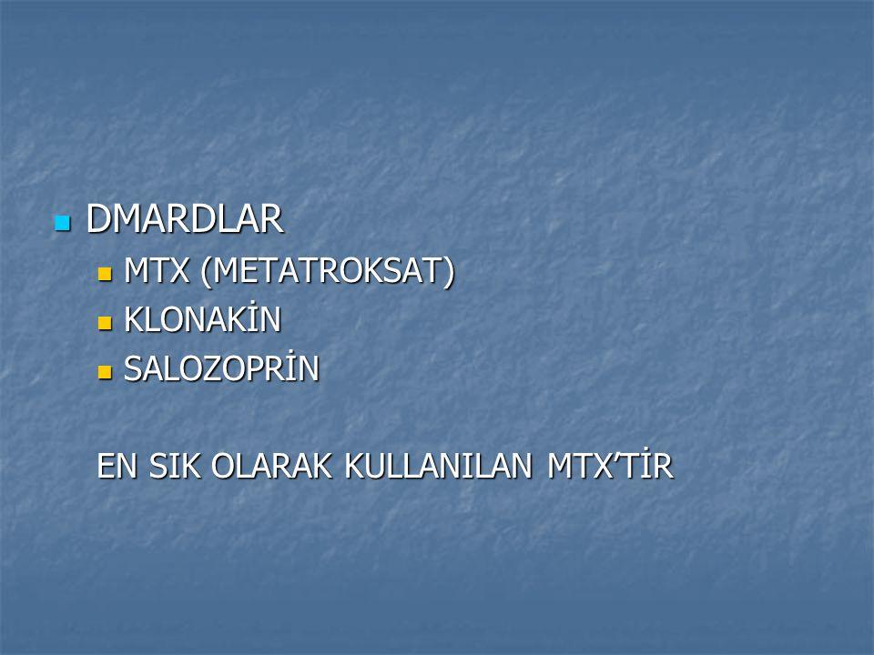 DMARDLAR DMARDLAR MTX (METATROKSAT) MTX (METATROKSAT) KLONAKİN KLONAKİN SALOZOPRİN SALOZOPRİN EN SIK OLARAK KULLANILAN MTX'TİR