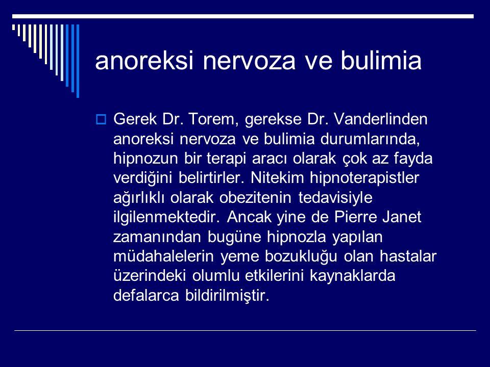 anoreksi nervoza ve bulimia  Gerek Dr.Torem, gerekse Dr.