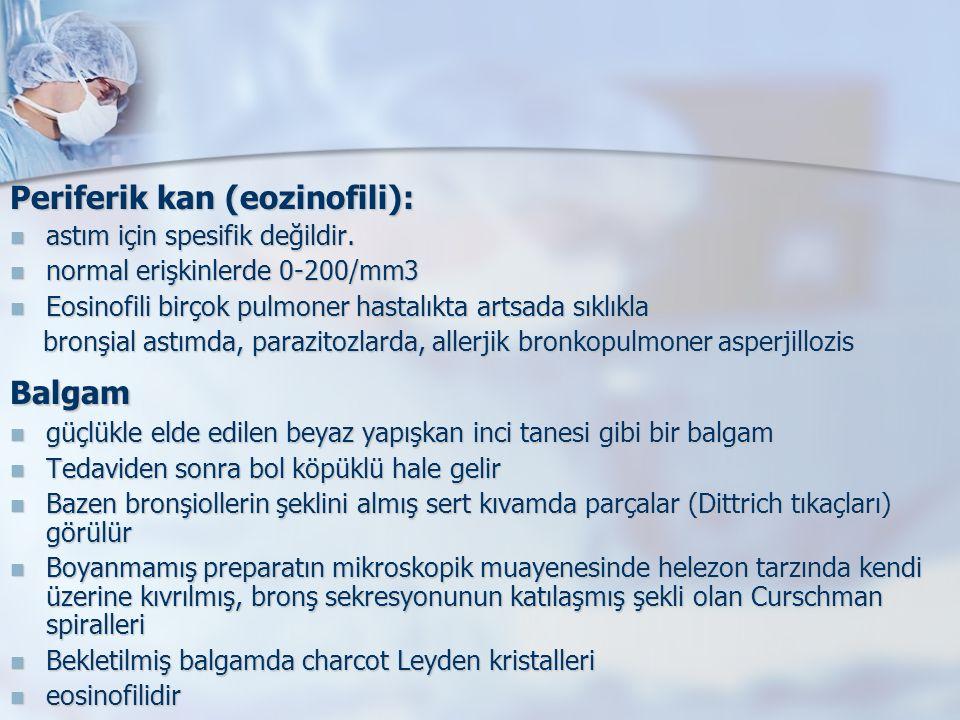 Periferik kan (eozinofili): astım için spesifik değildir.