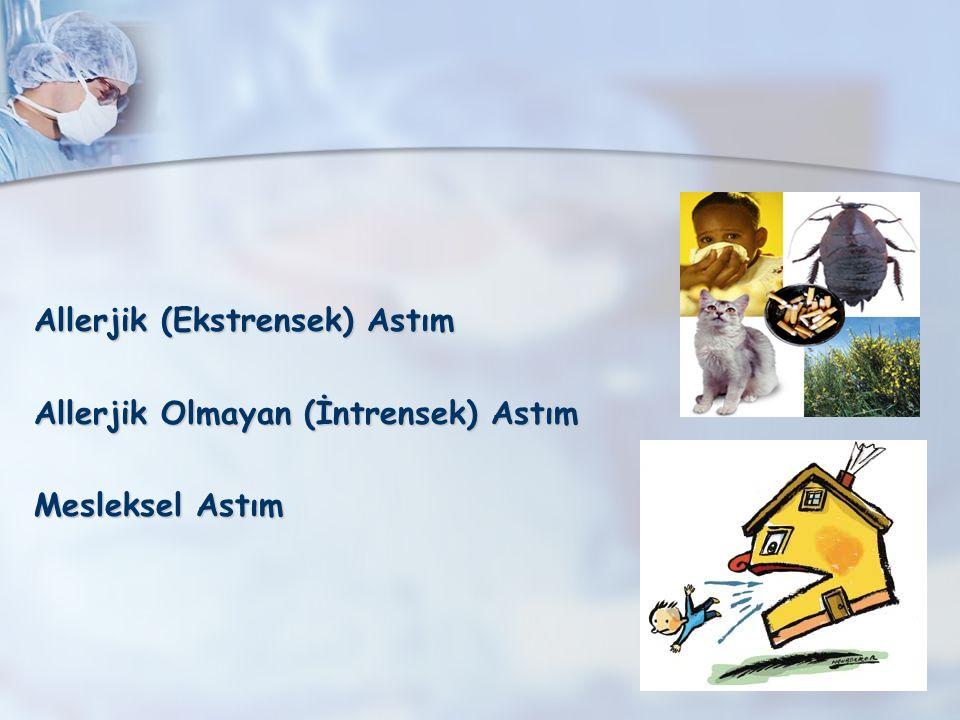 Allerjik (Ekstrensek) Astım Allerjik Olmayan (İntrensek) Astım Mesleksel Astım