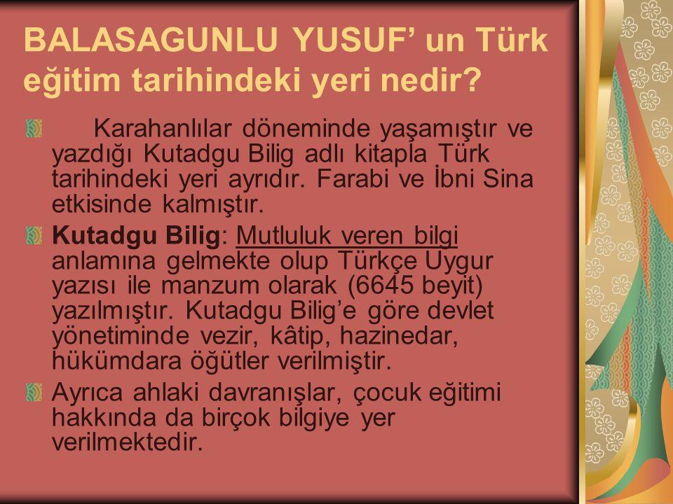 BALASAGUNLU YUSUF' un Türk eğitim tarihindeki yeri nedir.