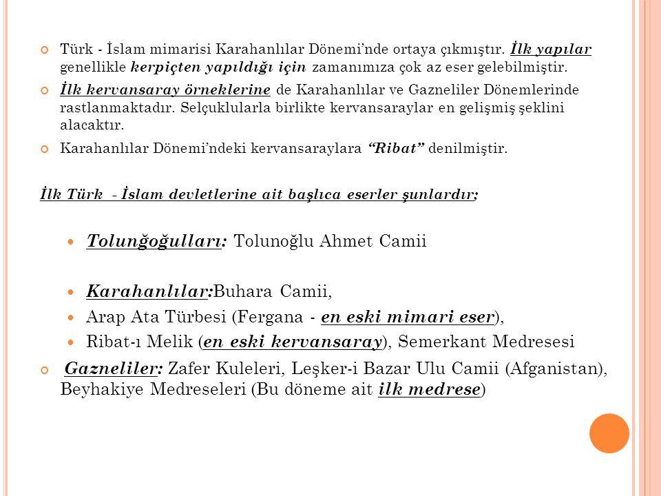 Türk - İslam mimarisi Karahanlılar Dönemi'nde ortaya çıkmıştır.