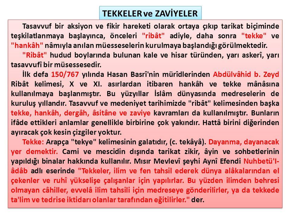 Tekkelerin Sosyal Fonksiyonları Tekke, Farsça'da dayanacak yer demektir.