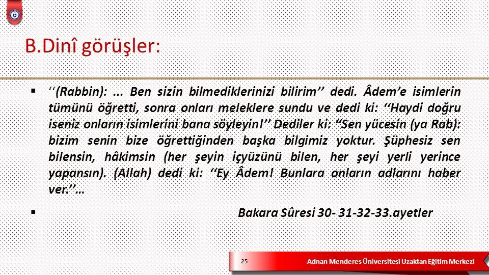 Adnan Menderes Üniversitesi Uzaktan Eğitim Merkezi B.Dinî görüşler: 25  ''(Rabbin):...