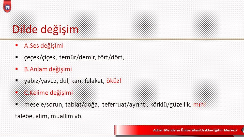 Adnan Menderes Üniversitesi Uzaktan Eğitim Merkezi Ahmet Haşim: 10  ''Hiçbir şey lisan kadar bir ağaca müşabih(benzer) değildir.