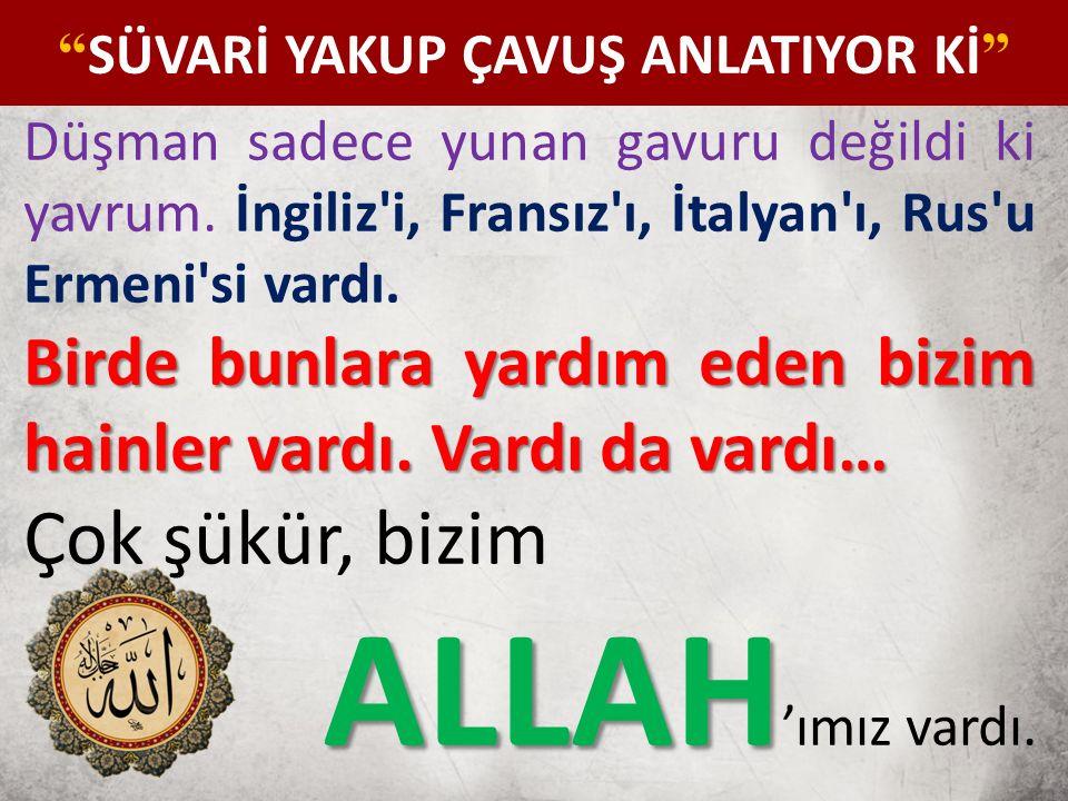 CHURCHİLL, ÇANAKKALE SAVAŞI SONRASINDA Anlamıyor musunuz, Biz, Çanakkale'de Türklerle değil Allah ile harp ettik.