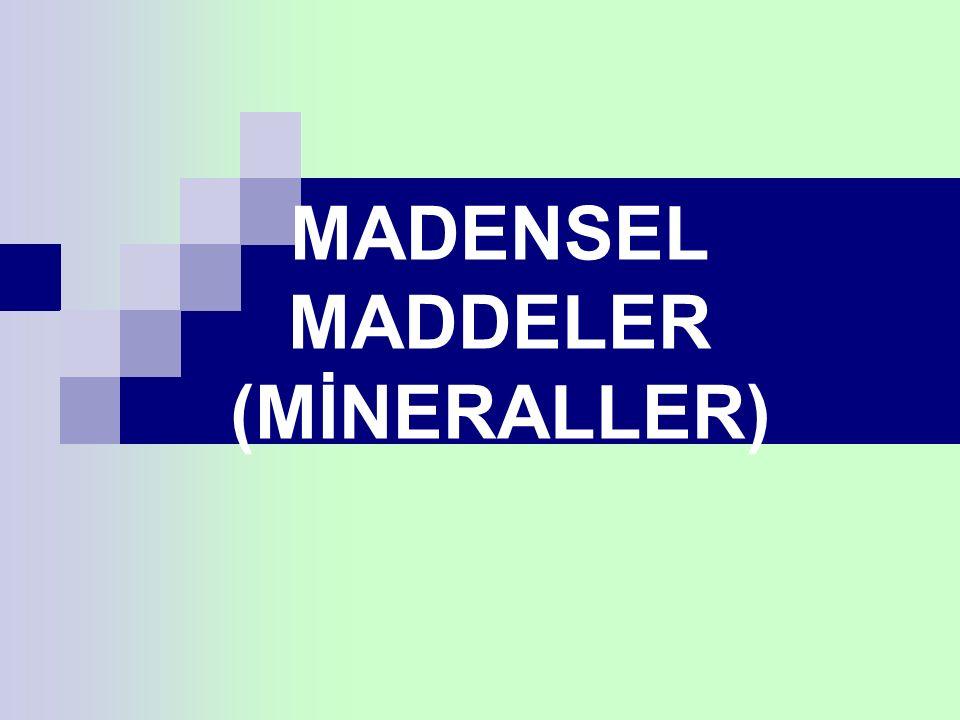 Basit inorganik (cansız) şekillerdeki elementlere madensel maddeler ( mineraller) denir.