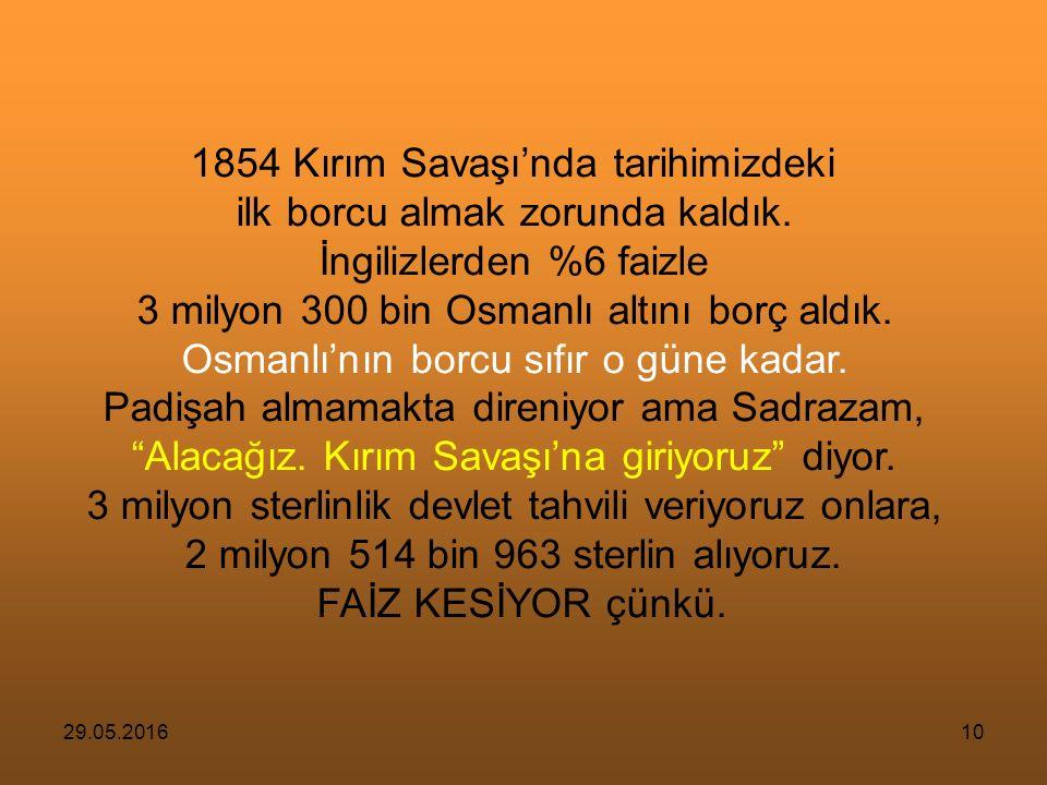 29.05.20169 1838 Balta Limanı Anlaşmasını 1839 Tanzimat Fermanı izledi.