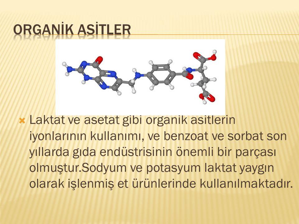  Laktat ve asetat gibi organik asitlerin iyonlarının kullanımı, ve benzoat ve sorbat son yıllarda gıda endüstrisinin önemli bir parçası olmuştur.Sody