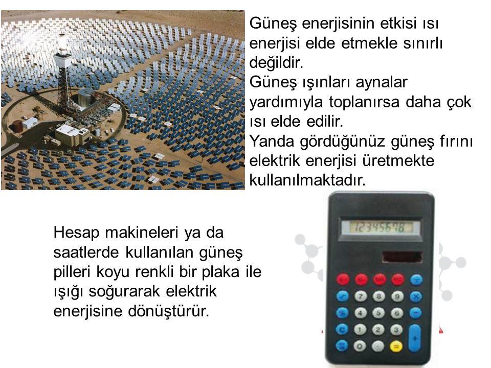Güneş enerjisinin etkisi ısı enerjisi elde etmekle sınırlı değildir.