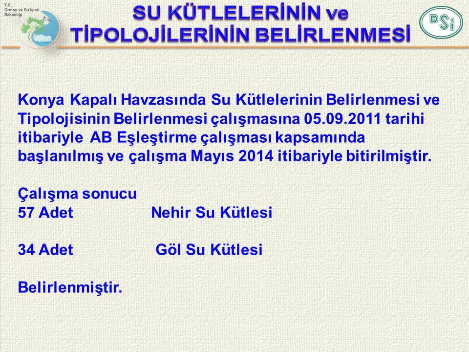 Konya Kapalı Havzasında Su Kütlelerinin Belirlenmesi ve Tipolojisinin Belirlenmesi çalışmasına 05.09.2011 tarihi itibariyle AB Eşleştirme çalışması kapsamında başlanılmış ve çalışma Mayıs 2014 itibariyle bitirilmiştir.