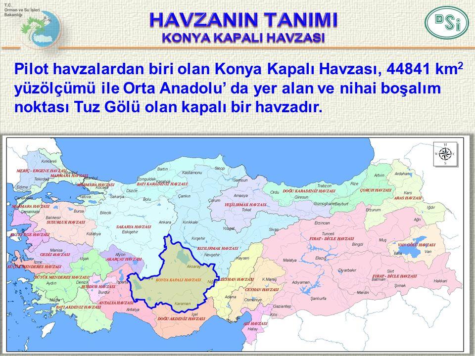 5 Pilot havzalardan biri olan Konya Kapalı Havzası, 44841 km 2 yüzölçümü ile Orta Anadolu' da yer alan ve nihai boşalım noktası Tuz Gölü olan kapalı b