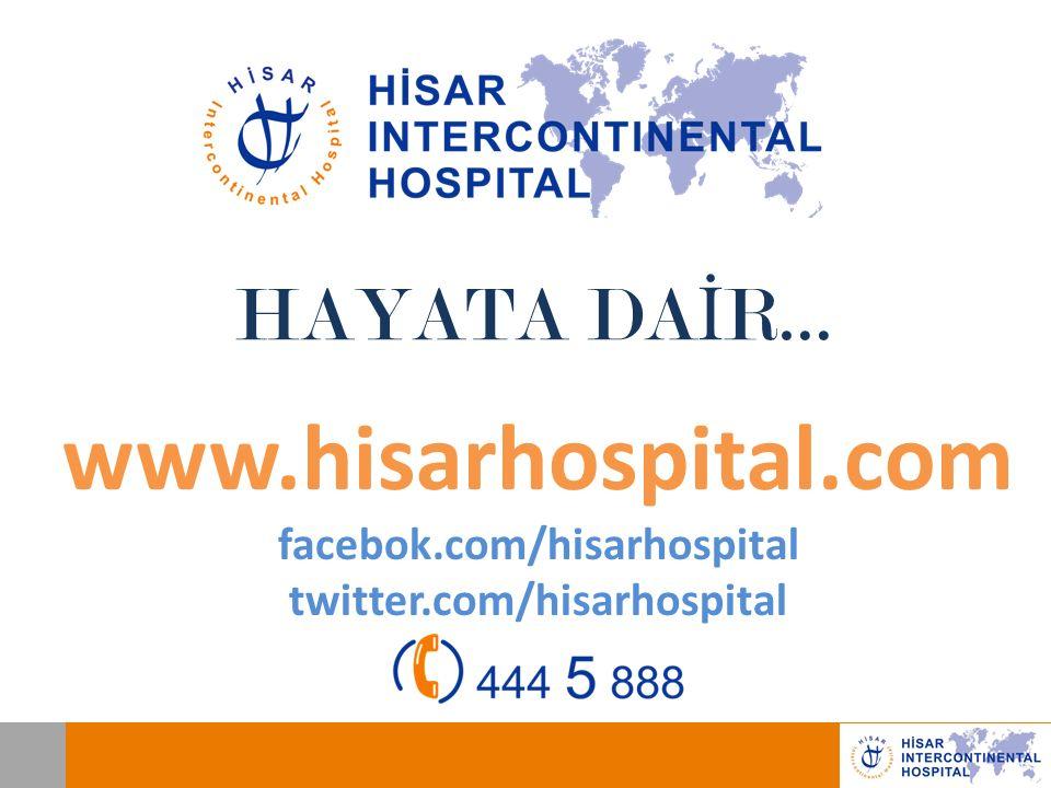 HAYATA DA İ R… www.hisarhospital.com facebok.com/hisarhospital twitter.com/hisarhospital