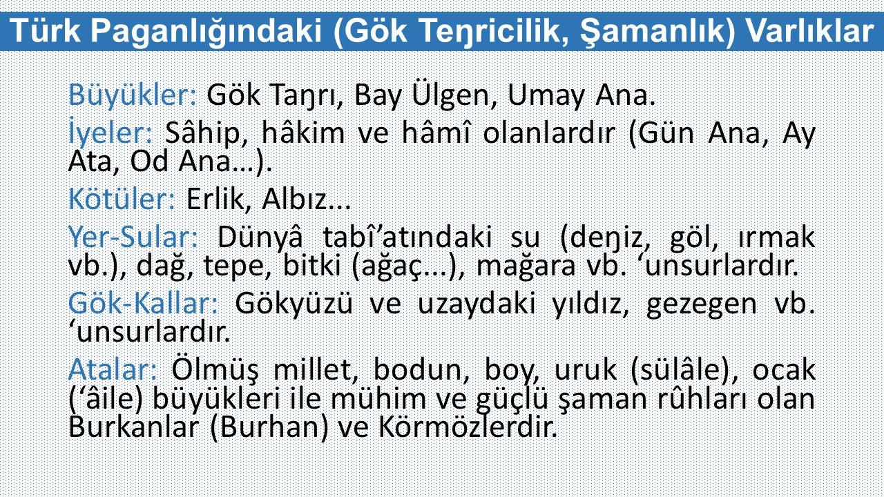 Türk Paganlığındaki (Gök Teŋricilik, Şamanlık) Varlıklar Bay Ülgen Gökyüzüyle ilişkilidir.
