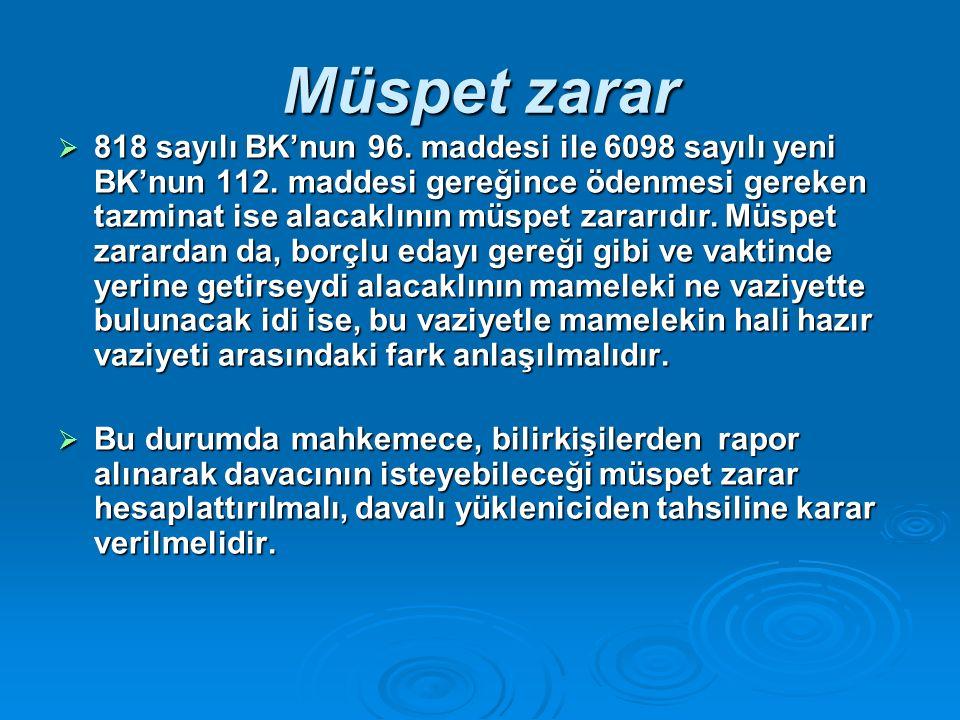 Müspet zarar  818 sayılı BK'nun 96. maddesi ile 6098 sayılı yeni BK'nun 112.