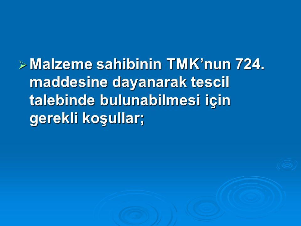  Malzeme sahibinin TMK'nun 724.