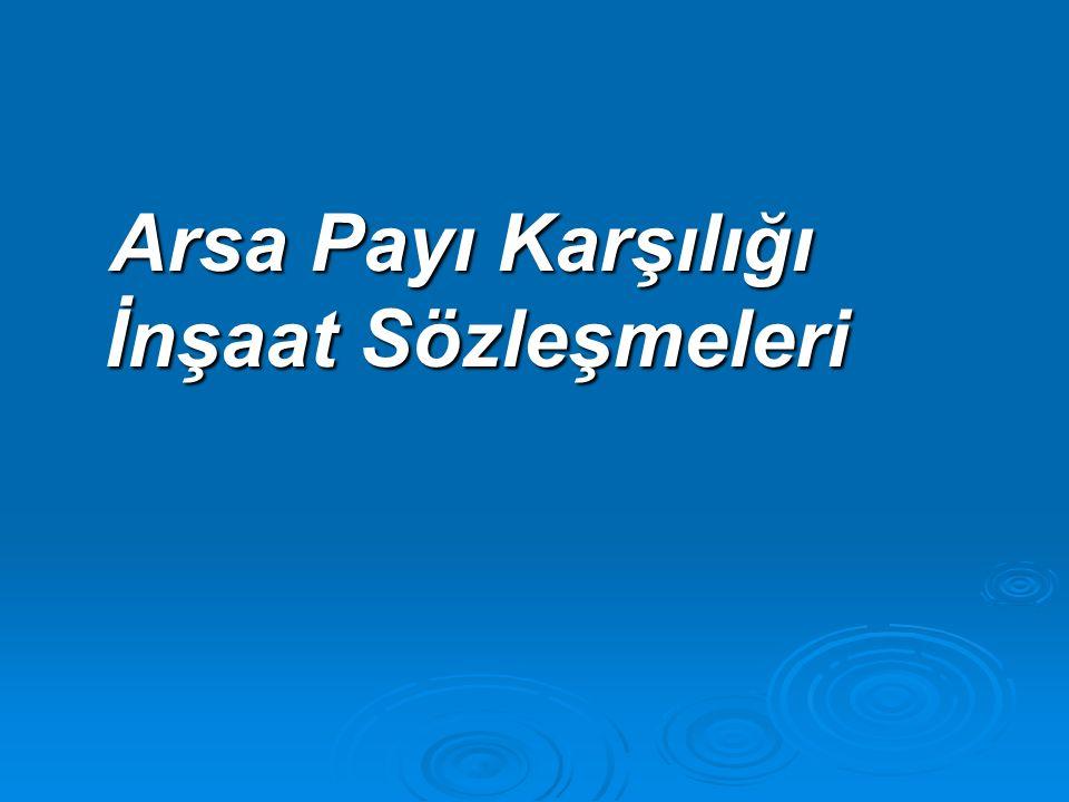 Arsa Payı Karşılığı İnşaat Sözleşmeleri Arsa Payı Karşılığı İnşaat Sözleşmeleri