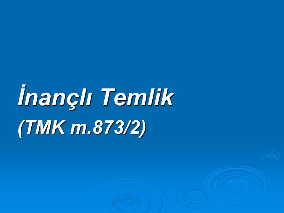 İnançlı Temlik (TMK m.873/2)
