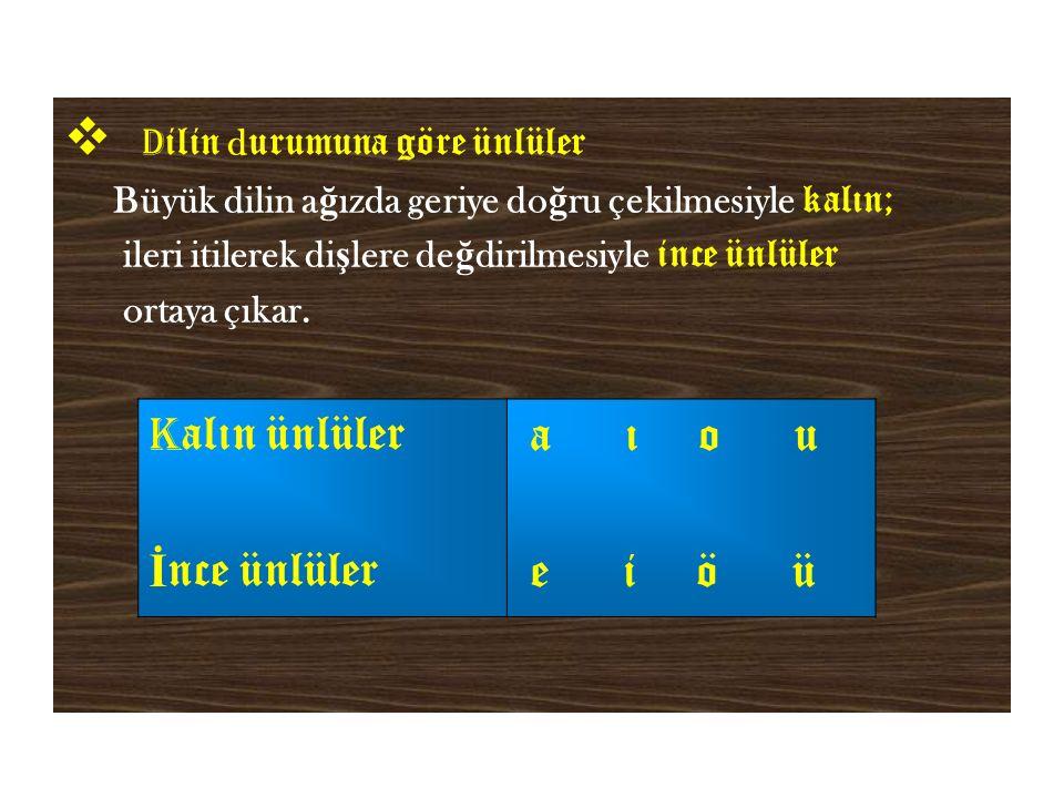  Türkçede sözcük sonlarında b, c, d, g sesleri bulunmaz.