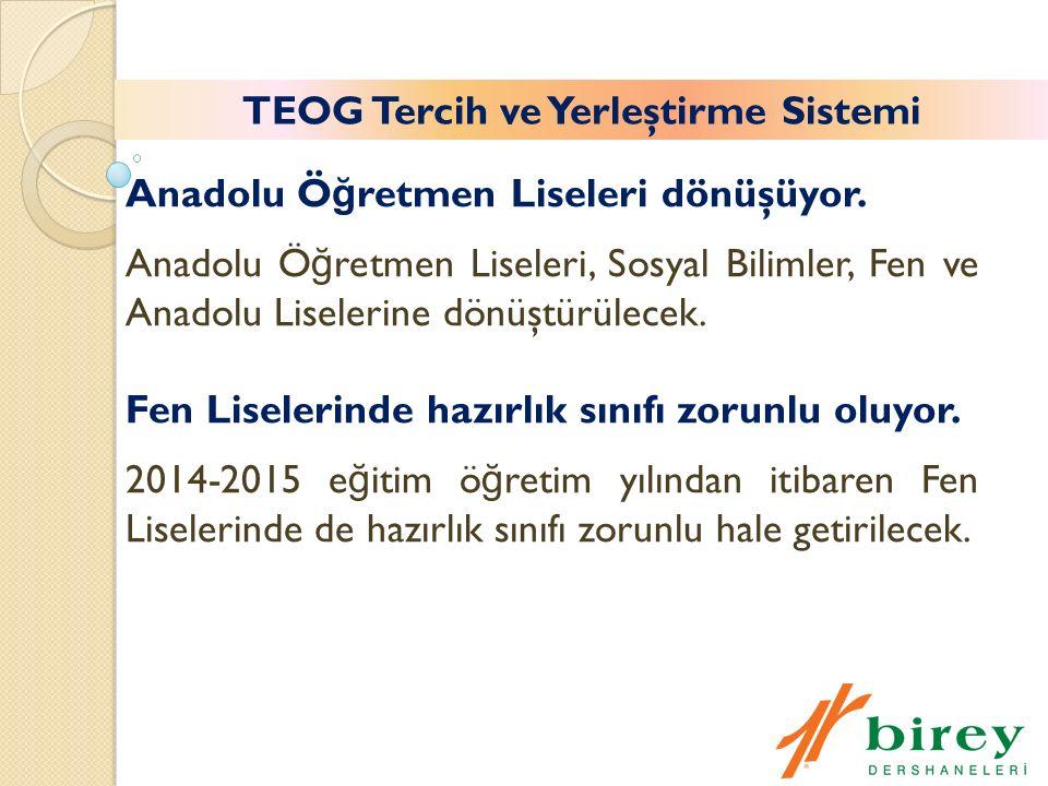 TEOG Tercih ve Yerleştirme Sistemi Anadolu Ö ğ retmen Liseleri dönüşüyor.