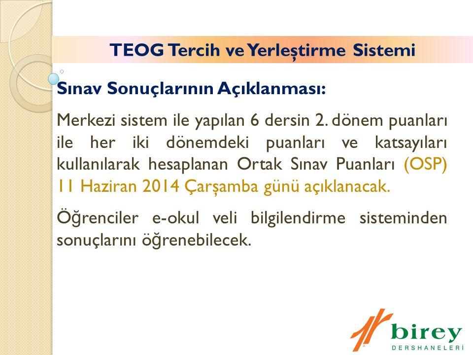 TEOG Tercih ve Yerleştirme Sistemi Sınav Sonuçlarının Açıklanması: Merkezi sistem ile yapılan 6 dersin 2.