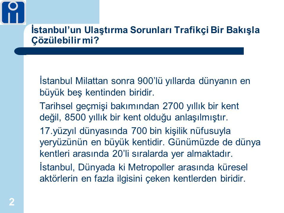 2 İstanbul'un Ulaştırma Sorunları Trafikçi Bir Bakışla Çözülebilir mi.