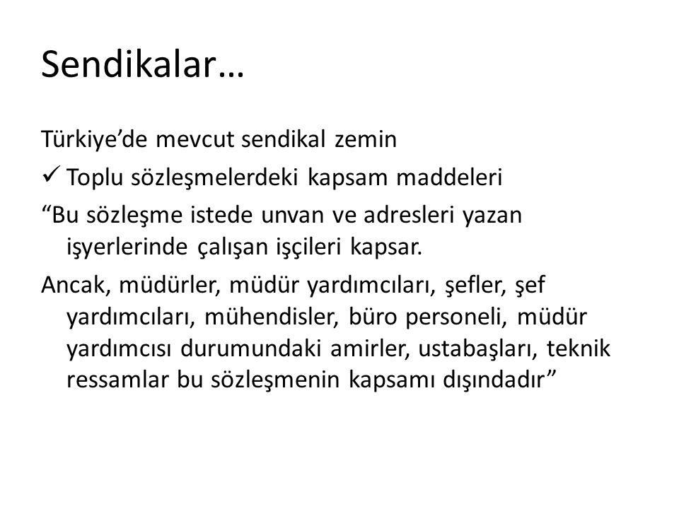 """Sendikalar… Türkiye'de mevcut sendikal zemin Toplu sözleşmelerdeki kapsam maddeleri """"Bu sözleşme istede unvan ve adresleri yazan işyerlerinde çalışan"""