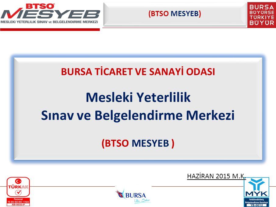 TANIM TÜRKAK ( Türk Akreditasyon Kurumu ) tarafından TS EN ISO/IEC 17024 Standardına göre akredite edilmiş, MYK ( Mesleki Yeterlilik Kurumu ) tarafından yetkilendirilmiş, Mesleki Yeterlilik Sınav ve Belgelendirme Merkezi olup Bursa Ticaret ve Sanayi Odası kuruluşudur.