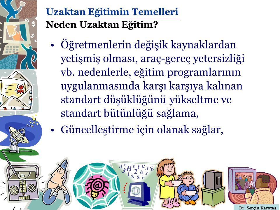 Dr. Serçin Karataş Öğretmenlerin değişik kaynaklardan yetişmiş olması, araç-gereç yetersizliği vb. nedenlerle, eğitim programlarının uygulanmasında ka
