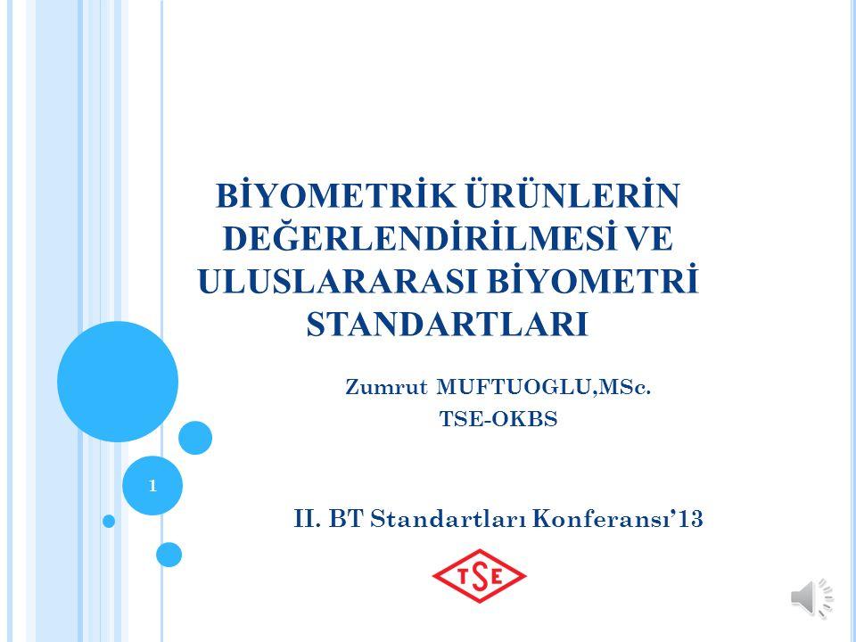 S ONUÇ Amacımız, CC kapsamında biyometrik ürünler için uygun performans değerlendirmeleri yapmak konusunda ayrıntılı kurallar gerçekleştirmek 21