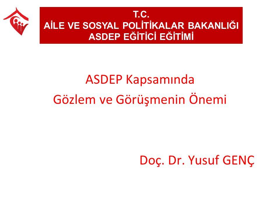 ASDEP Kapsamında Gözlem ve Görüşmenin Önemi Doç.Dr.