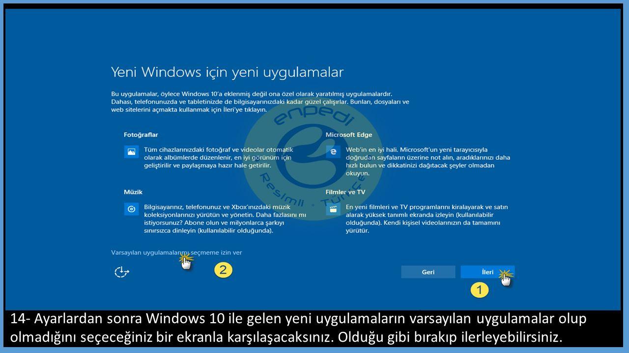 14- Ayarlardan sonra Windows 10 ile gelen yeni uygulamaların varsayılan uygulamalar olup olmadığını seçeceğiniz bir ekranla karşılaşacaksınız.