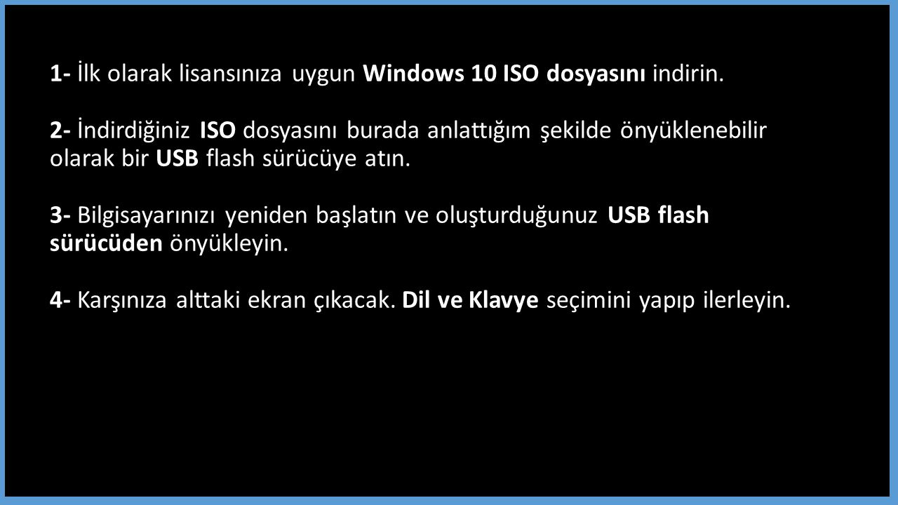 1- İlk olarak lisansınıza uygun Windows 10 ISO dosyasını indirin.