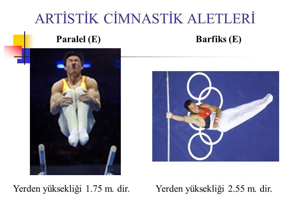 Barfiks (E)Paralel (E) ARTİSTİK CİMNASTİK ALETLERİ Yerden yüksekliği 1.75 m.