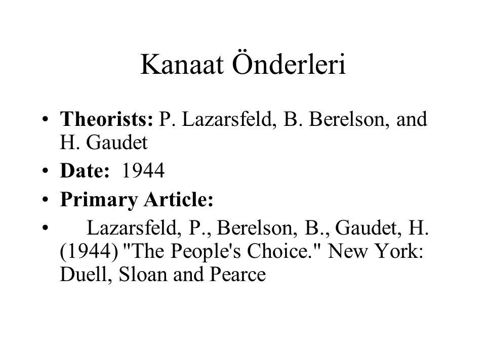 Kanaat Önderleri Theorists: P.Lazarsfeld, B. Berelson, and H.