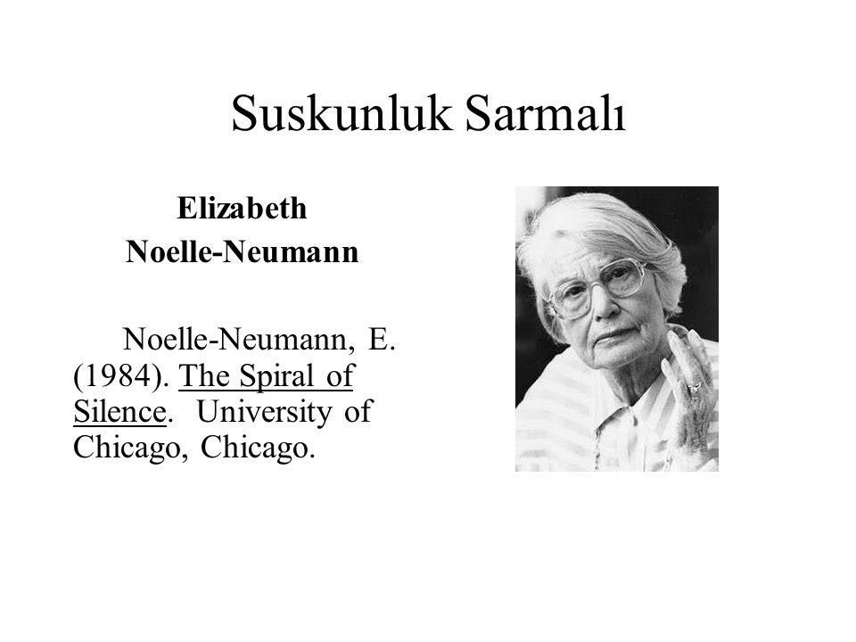 Suskunluk Sarmalı Elizabeth Noelle-Neumann Noelle-Neumann, E.