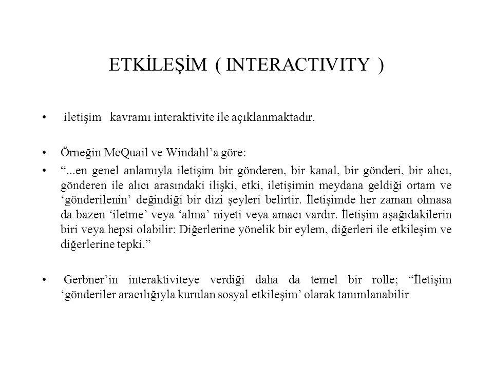 iletişim kavramı interaktivite ile açıklanmaktadır.