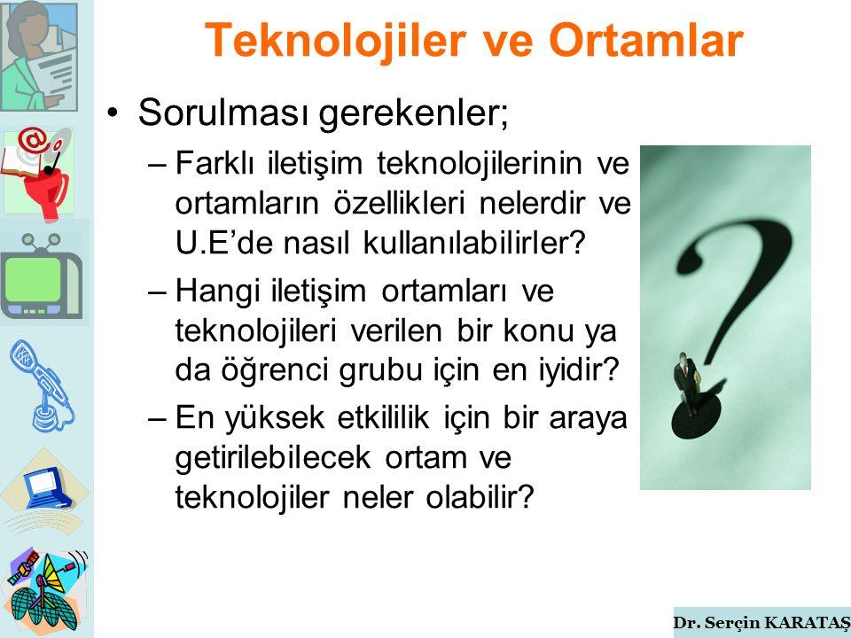 Dr.Serçin KARATAŞ Teknolojiler ve Ortamlar Video –Bazen etkileşimli TV (ITV) olarak adlandırılır.
