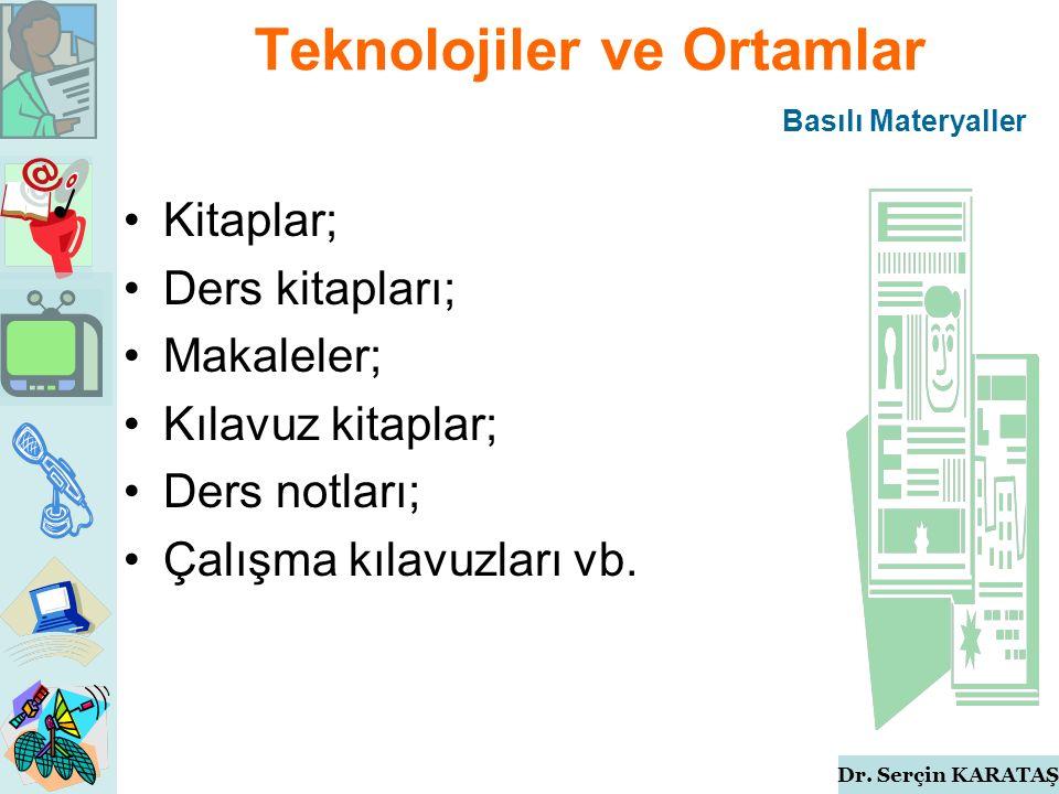 Dr. Serçin KARATAŞ Teknolojiler ve Ortamlar Bilgisayar Telekonferans