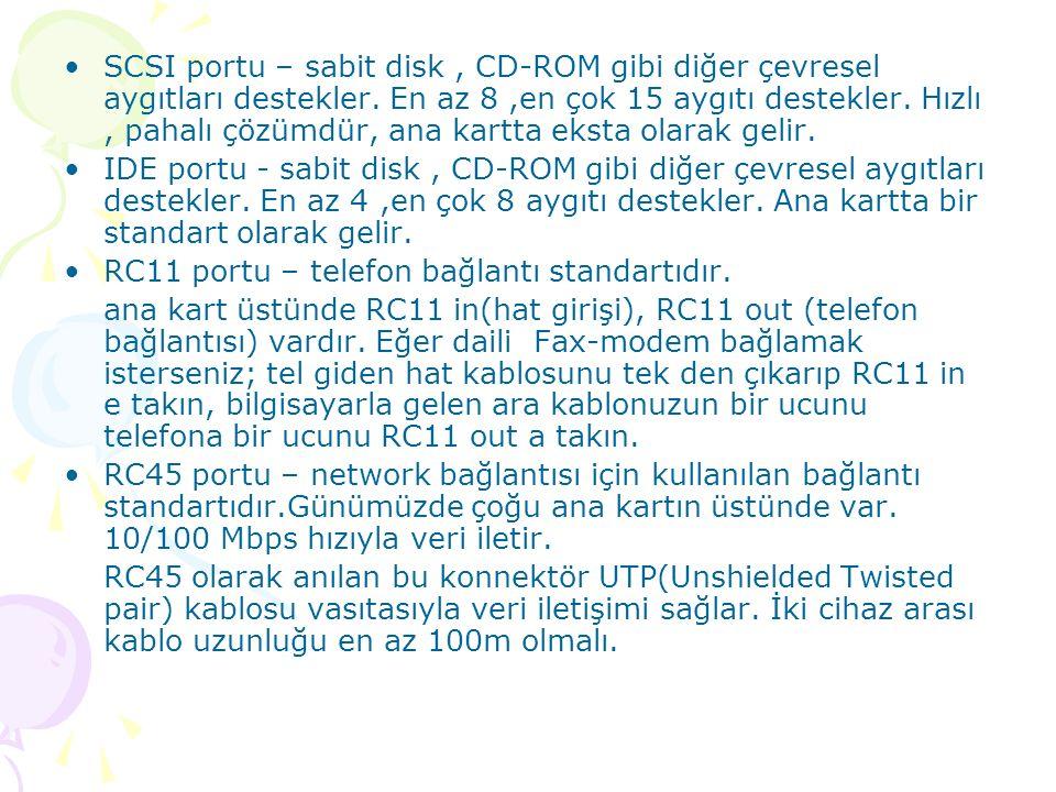 SCSI portu – sabit disk, CD-ROM gibi diğer çevresel aygıtları destekler.