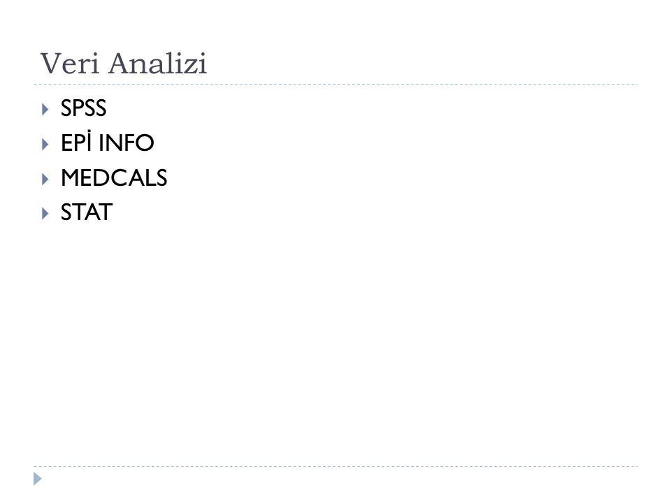 Veri Analizi  SPSS  EP İ INFO  MEDCALS  STAT