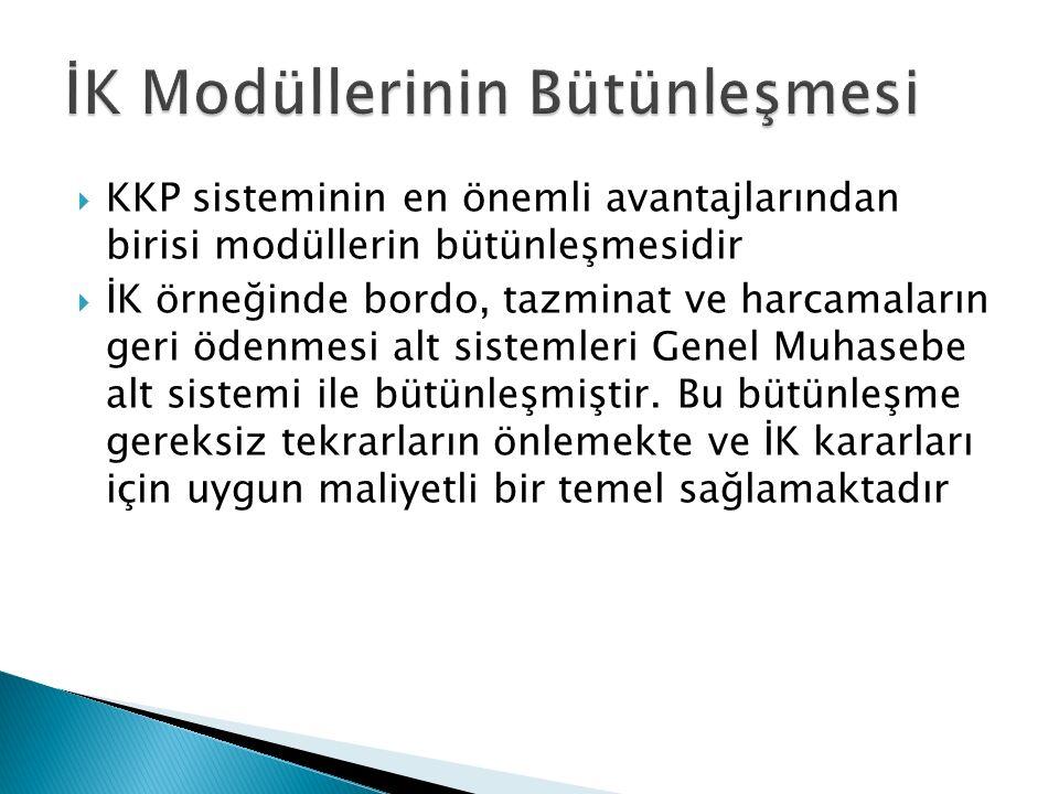  KKP sisteminin en önemli avantajlarından birisi modüllerin bütünleşmesidir  İK örneğinde bordo, tazminat ve harcamaların geri ödenmesi alt sistemleri Genel Muhasebe alt sistemi ile bütünleşmiştir.