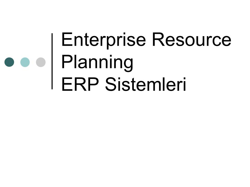 Enterprise Resource Planning ERP Sistemleri