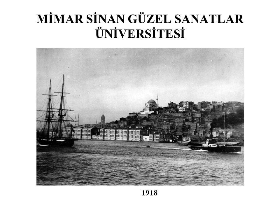 MİMAR SİNAN GÜZEL SANATLAR ÜNİVERSİTESİ 1918