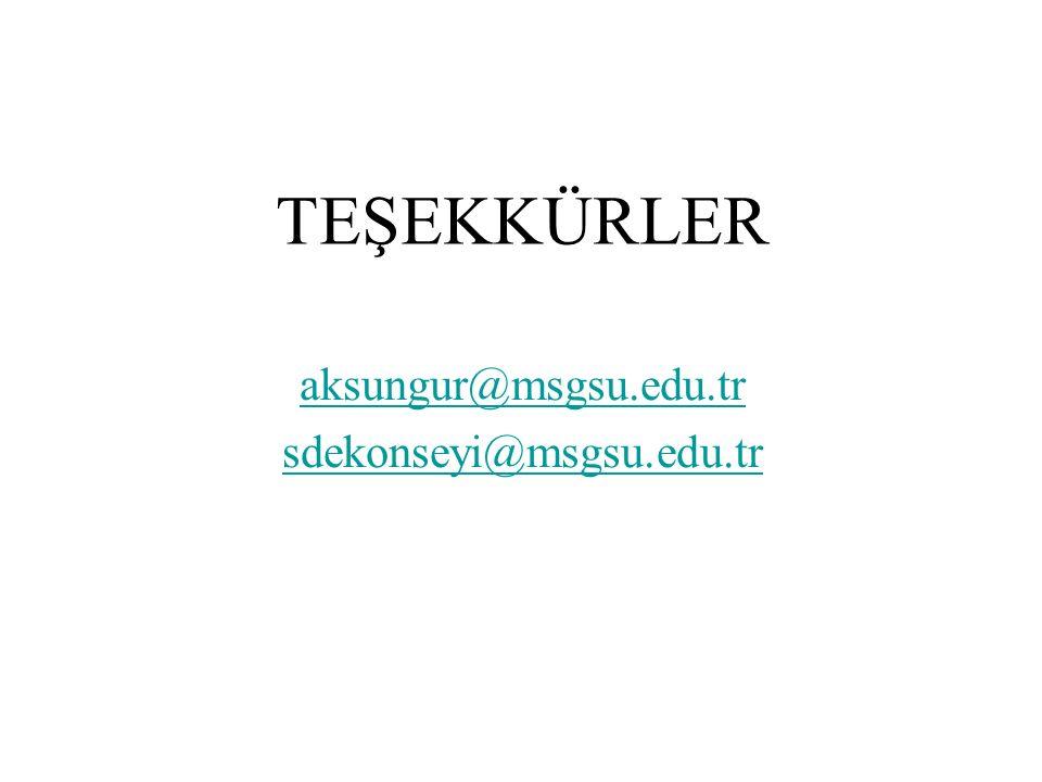 TEŞEKKÜRLER aksungur@msgsu.edu.tr sdekonseyi@msgsu.edu.tr
