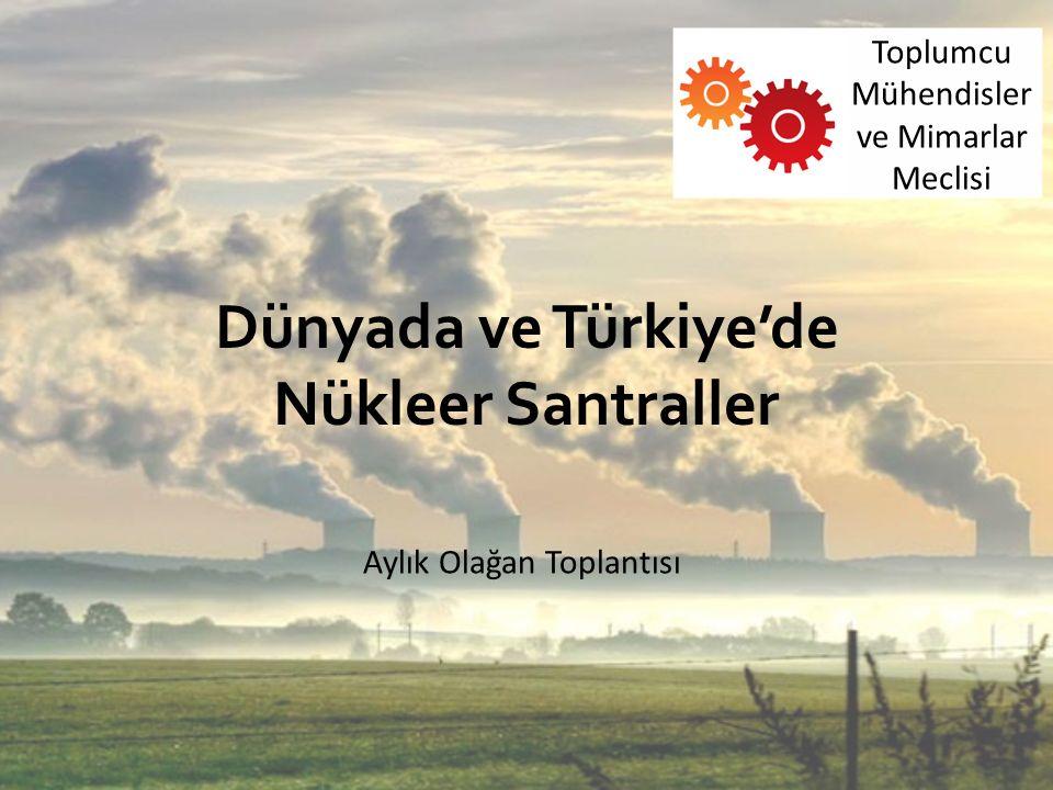 Dünyada ve Türkiye'de Nükleer Santraller Toplumcu Mühendisler ve Mimarlar Meclisi Aylık Olağan Toplantısı