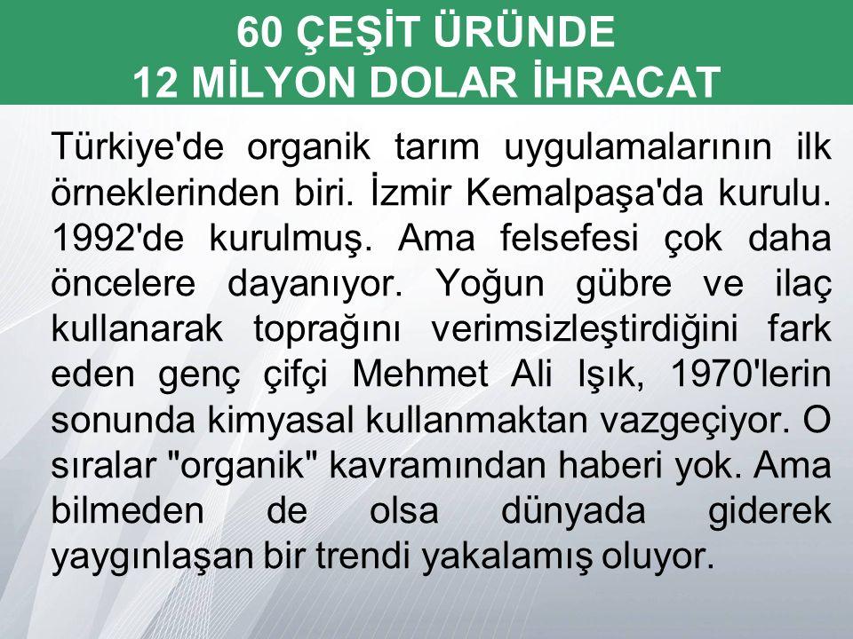 Türkiye de organik tarım uygulamalarının ilk örneklerinden biri.