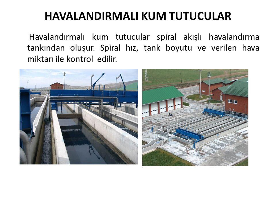 HAVALANDIRMALI KUM TUTUCULAR Havalandırmalı kum tutucular spiral akışlı havalandırma tankından oluşur. Spiral hız, tank boyutu ve verilen hava miktarı