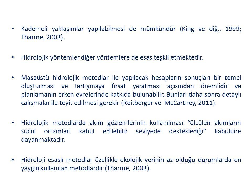 Kademeli yaklaşımlar yapılabilmesi de mümkündür (King ve diğ., 1999; Tharme, 2003).